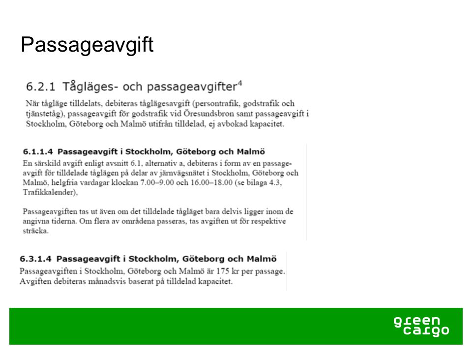 Rangerbangård 6.2.2.2 Avgiften för kapacitet på rangerbangårdar, se avsnitt 5.3.5, debiteras den som tilldelats kapacitet på en rangerbangård.