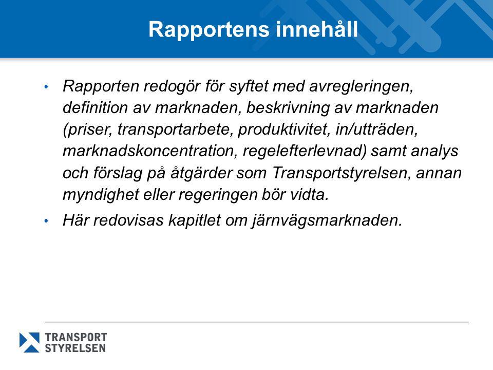 Rapportens innehåll Rapporten redogör för syftet med avregleringen, definition av marknaden, beskrivning av marknaden (priser, transportarbete, produktivitet, in/utträden, marknadskoncentration, regelefterlevnad) samt analys och förslag på åtgärder som Transportstyrelsen, annan myndighet eller regeringen bör vidta.