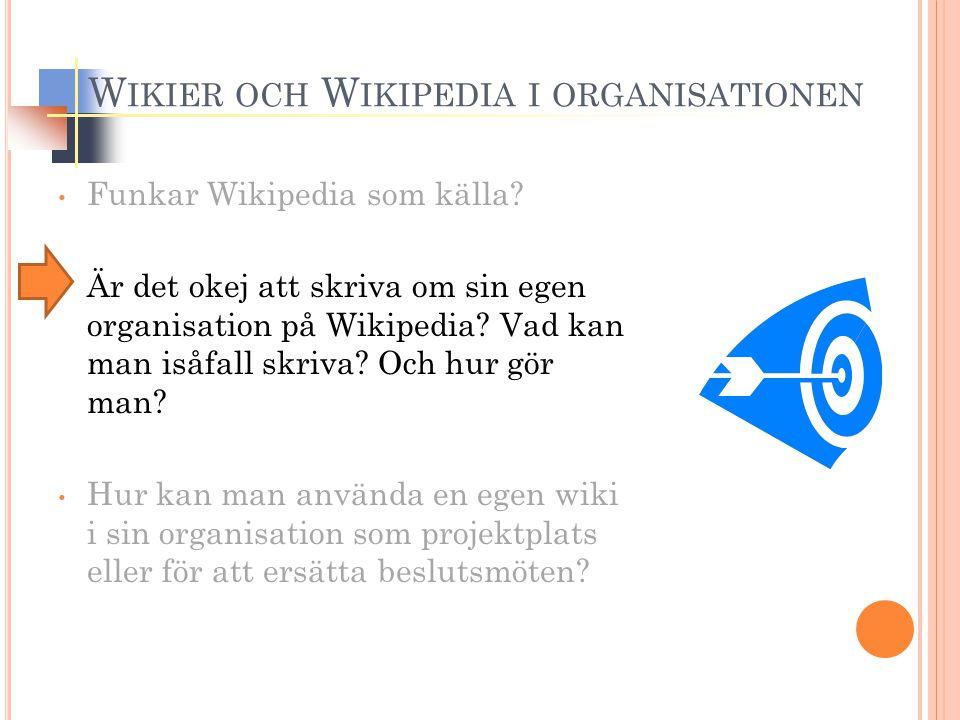 W IKIER OCH W IKIPEDIA I ORGANISATIONEN Funkar Wikipedia som källa.