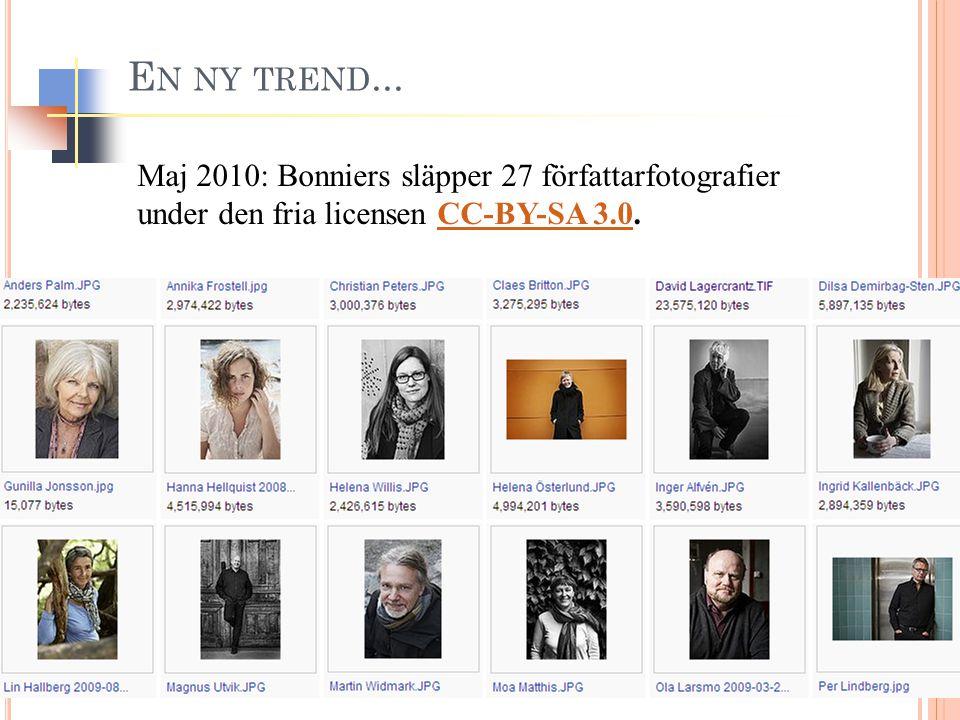 E N NY TREND... Maj 2010: Bonniers släpper 27 författarfotografier under den fria licensen CC-BY-SA 3.0.CC-BY-SA 3.0