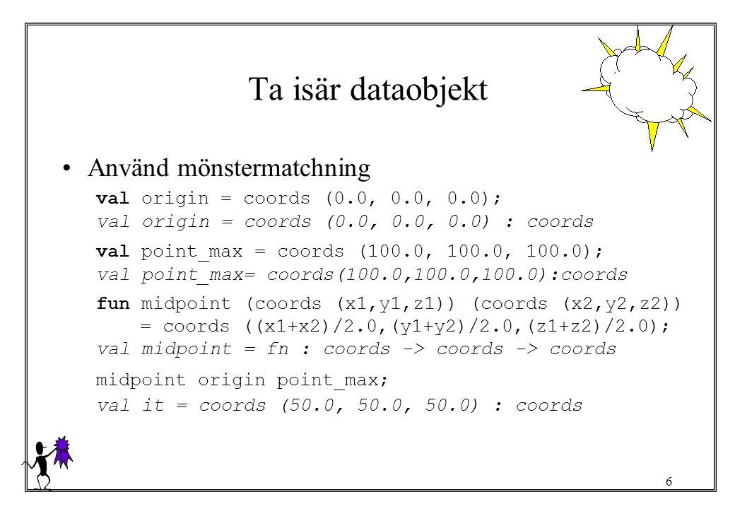 7 datatype kontra type En datatyp (datatype) –En ny typ kan inte jämföras med underliggande typ –Ärver ej operationer –Kan jämföras för likhet (i den mån underliggande typ kan) –Kan ha flera konstruerare –Kan ha flera olika underliggande typer (som också kan vara egna datatyper) En typsynonym (type) –Ett nytt namn för en existerande typ –Har samma värden som den namngivna typen