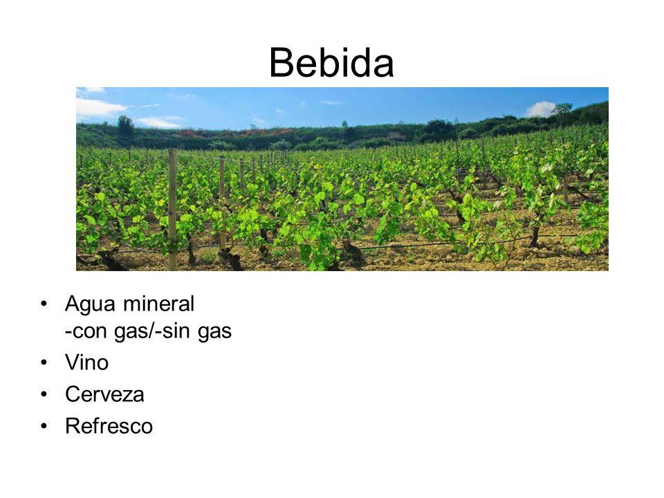 Bebida Agua mineral -con gas/-sin gas Vino Cerveza Refresco