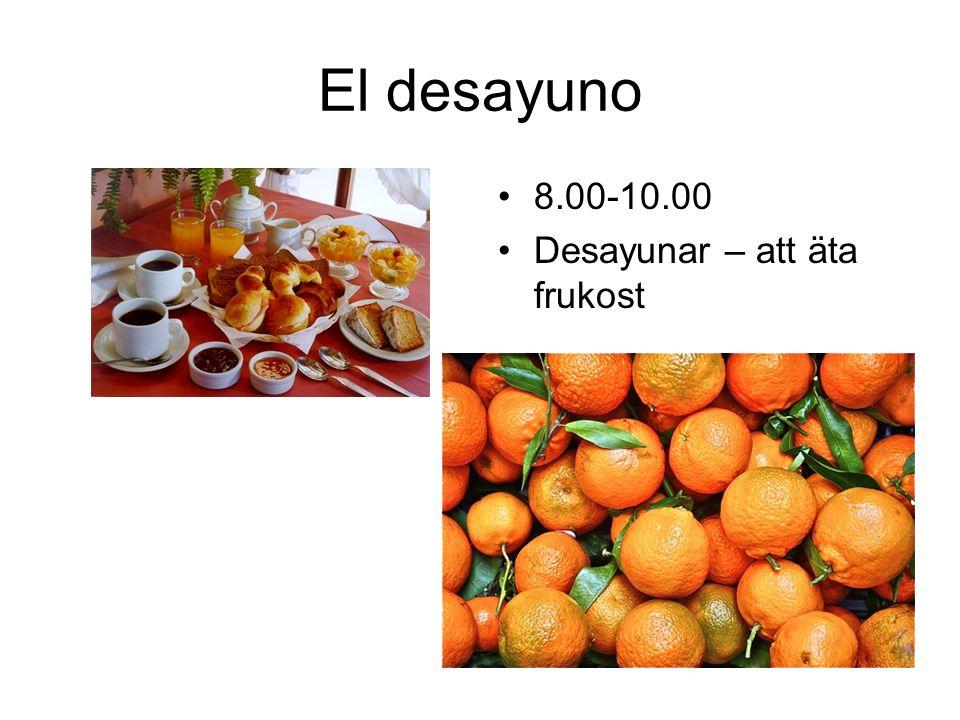 El desayuno 8.00-10.00 Desayunar – att äta frukost