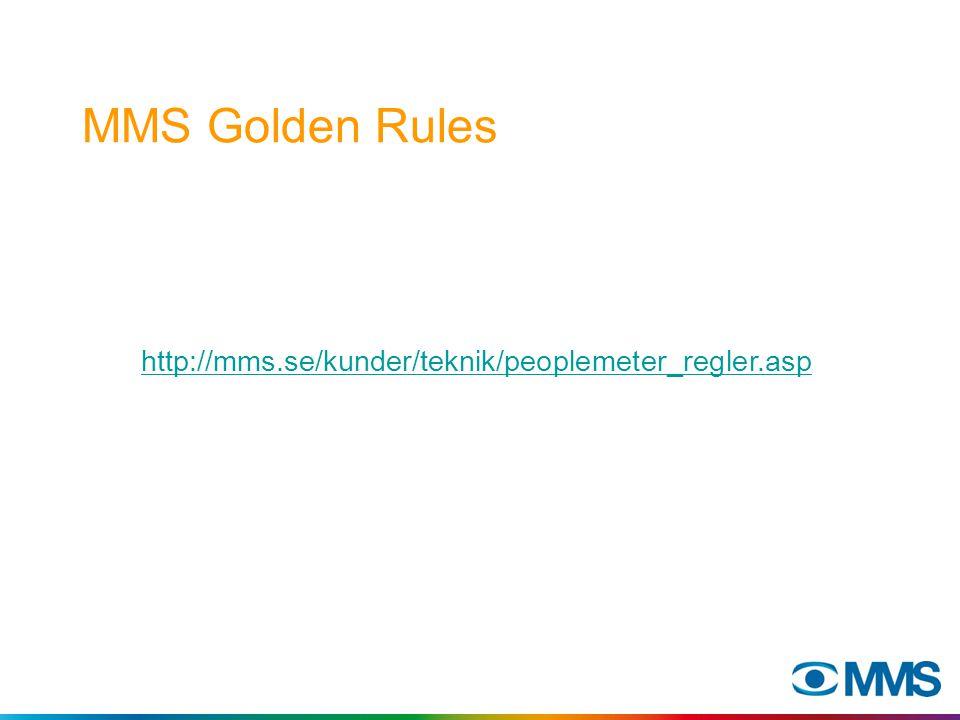 MMS Golden Rules http://mms.se/kunder/teknik/peoplemeter_regler.asp