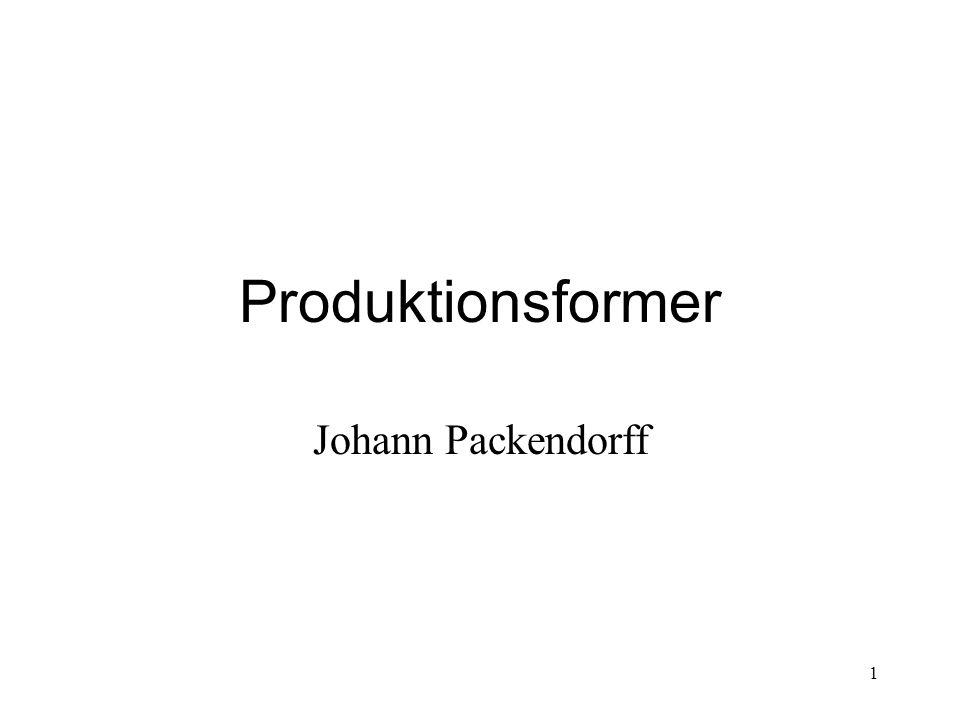 1 Produktionsformer Johann Packendorff
