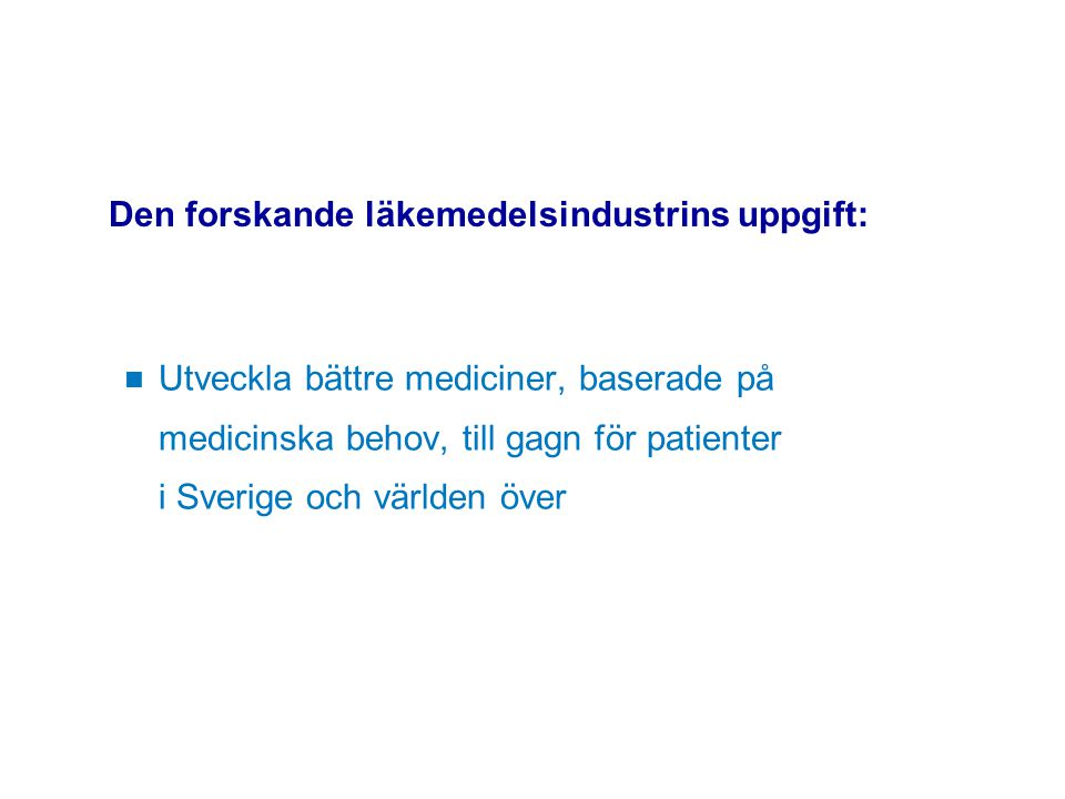 Källa: IMS Health, MIDAS 2002 Världsmarknaden – läkemedel USA 51% Europa 25% Japan 12% Övriga länder 12%