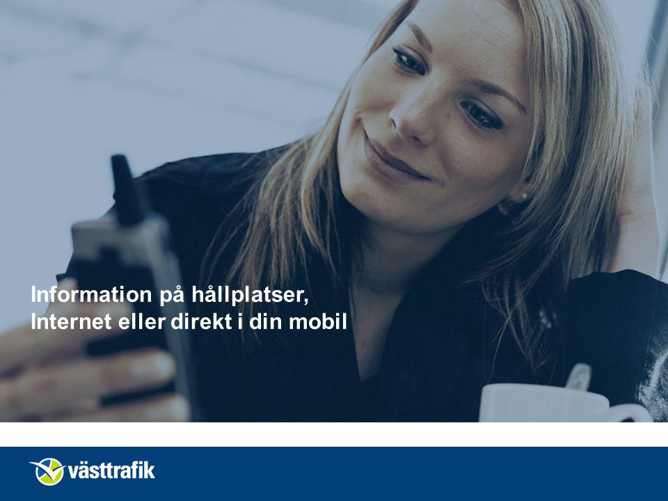 Information på hållplatser, Internet eller direkt i din mobil