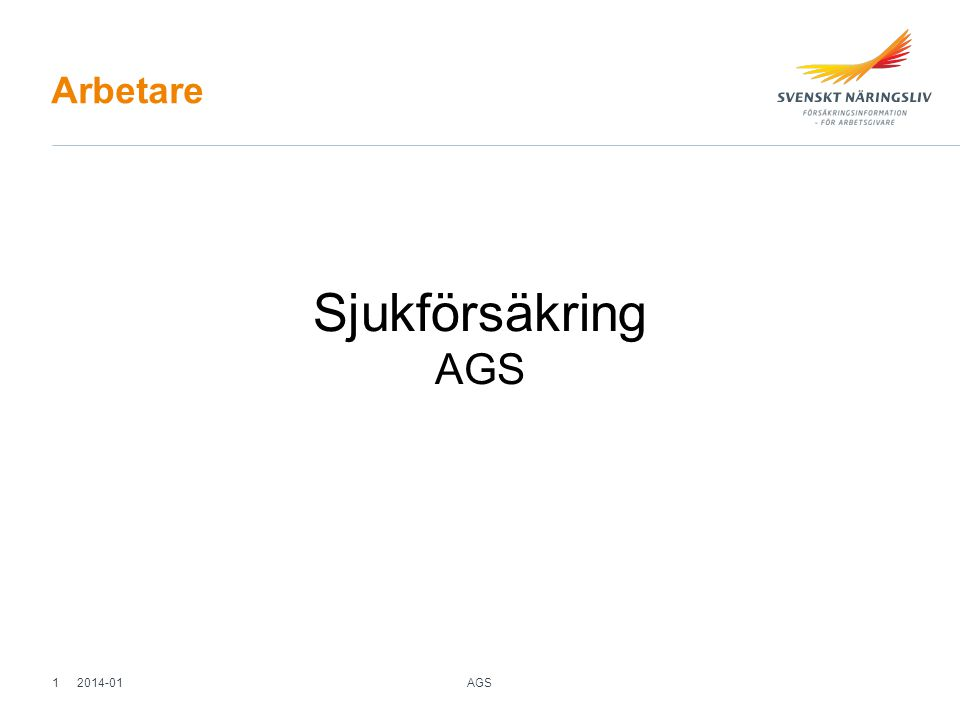 Arbetare Sjukförsäkring AGS 2014-01 AGS 1