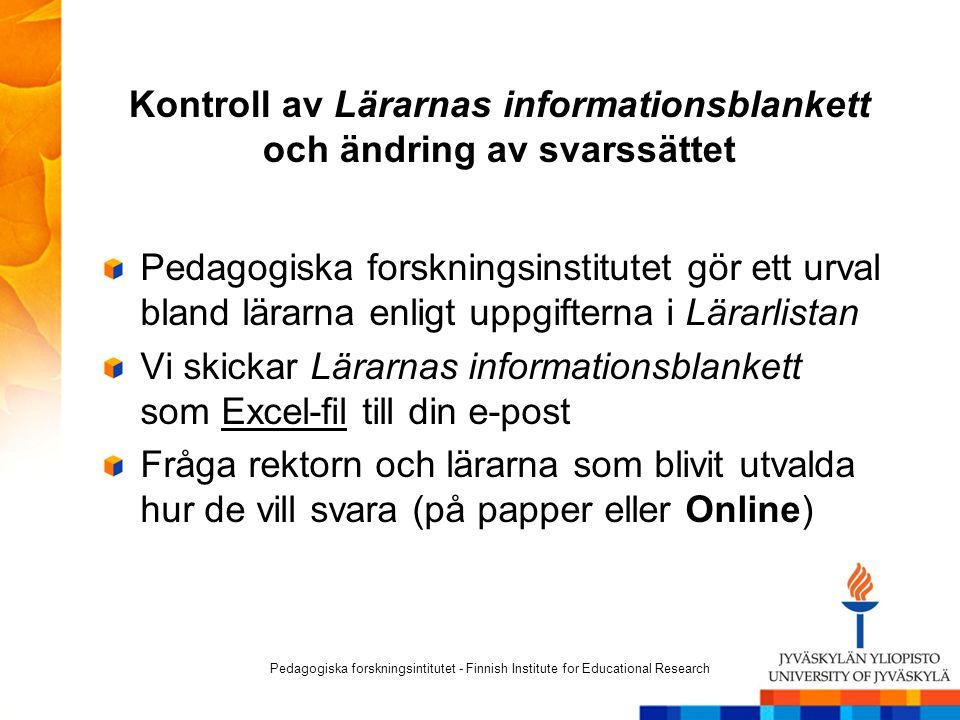 Kontroll av Lärarnas informationsblankett och ändring av svarssättet Pedagogiska forskningsinstitutet gör ett urval bland lärarna enligt uppgifterna i