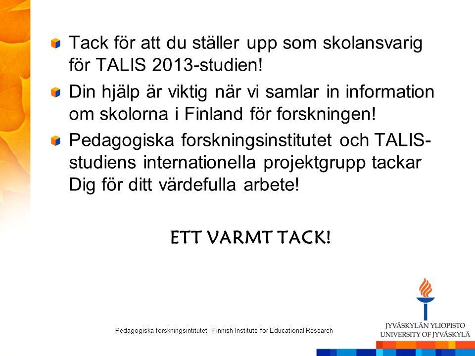 Tack för att du ställer upp som skolansvarig för TALIS 2013-studien! Din hjälp är viktig när vi samlar in information om skolorna i Finland för forskn