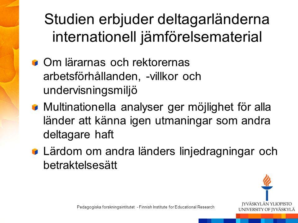 Studien erbjuder deltagarländerna internationell jämförelsematerial Om lärarnas och rektorernas arbetsförhållanden, -villkor och undervisningsmiljö Mu