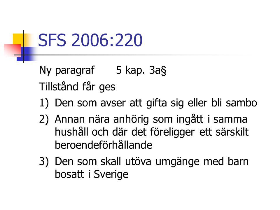 SFS 2006:220 Ny paragraf 5 kap.