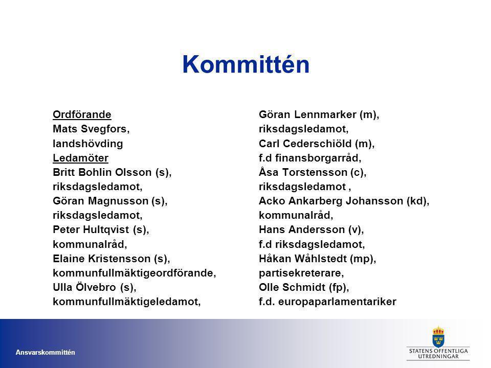 Ansvarskommittén Kommittén Ordförande Mats Svegfors, landshövding Ledamöter Britt Bohlin Olsson (s), riksdagsledamot, Göran Magnusson (s), riksdagsled