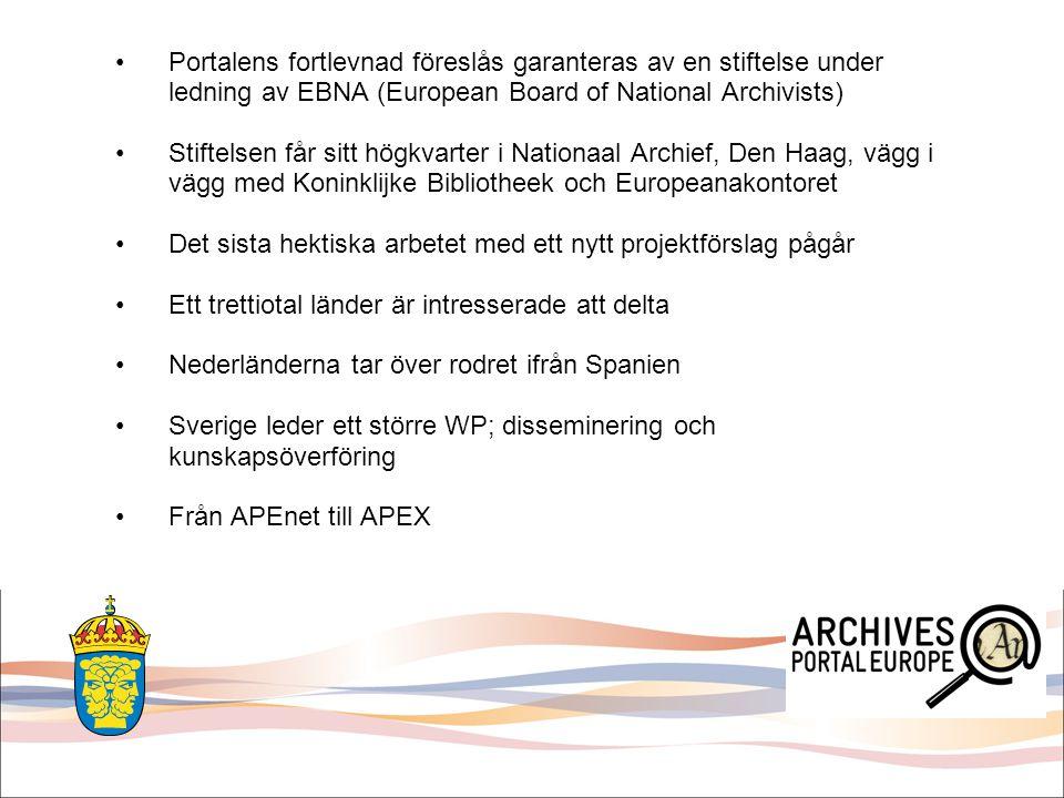 Portalens fortlevnad föreslås garanteras av en stiftelse under ledning av EBNA (European Board of National Archivists) Stiftelsen får sitt högkvarter