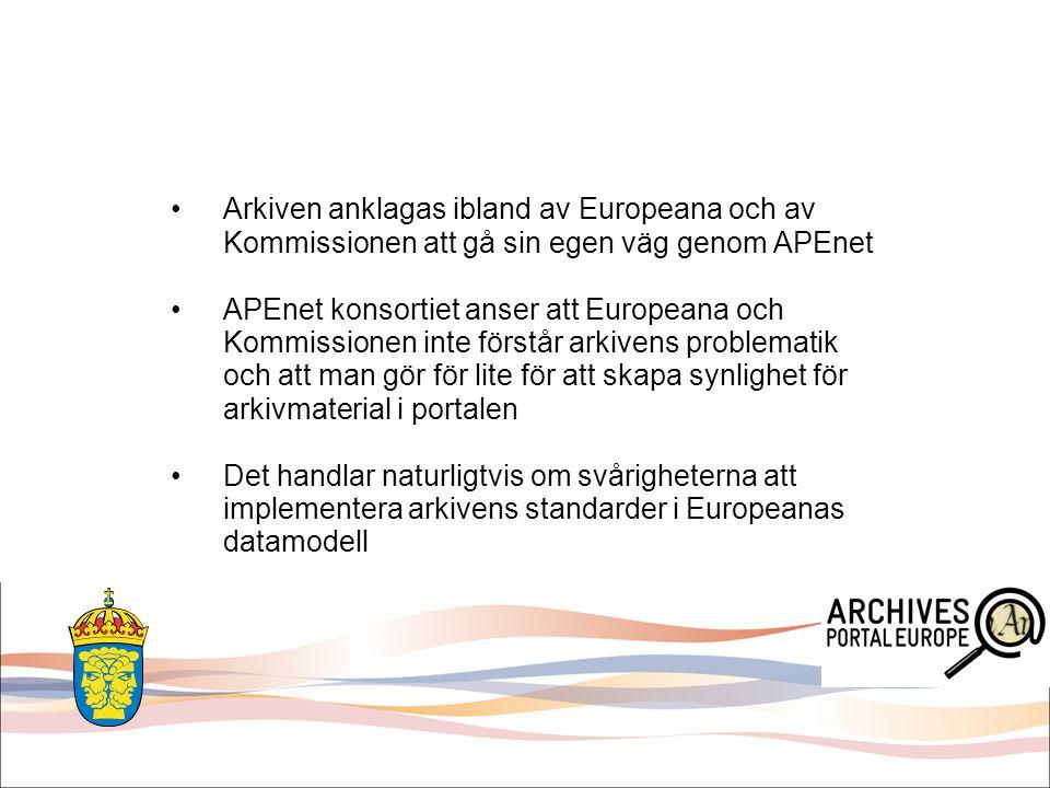 Arkiven anklagas ibland av Europeana och av Kommissionen att gå sin egen väg genom APEnet APEnet konsortiet anser att Europeana och Kommissionen inte