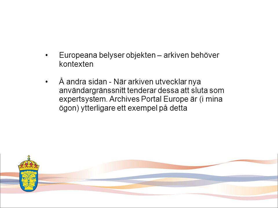 Å andra sidan - När arkiven utvecklar nya användargränssnitt tenderar dessa att sluta som expertsystem. Archives Portal Europe är (i mina ögon) ytterl
