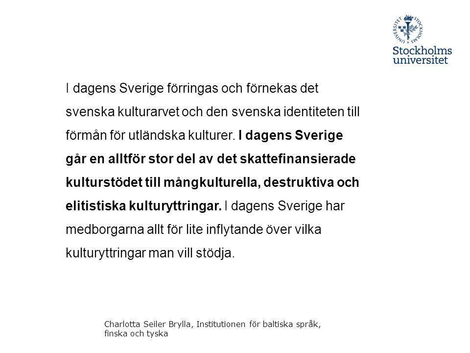I dagens Sverige förringas och förnekas det svenska kulturarvet och den svenska identiteten till förmån för utländska kulturer.