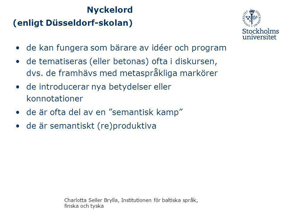 Nyckelord (enligt Düsseldorf-skolan) de kan fungera som bärare av idéer och program de tematiseras (eller betonas) ofta i diskursen, dvs.
