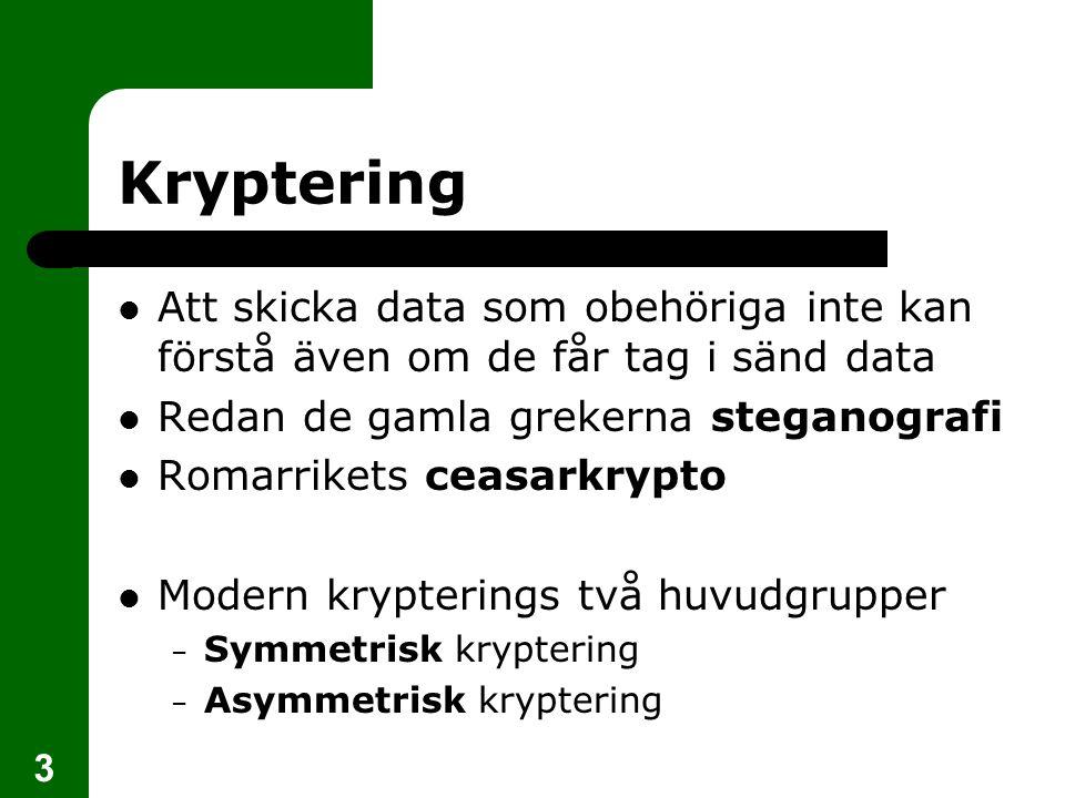 4 Symmetrisk kryptering En hemlig nyckel (secret key) Samma nyckel används av både sändare och mottagare Hur skickar man nyckeln via nätet utan att obehöriga får tag på den.