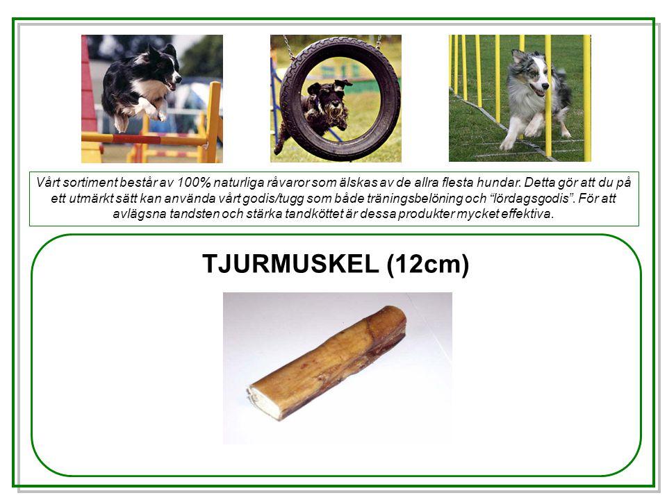 TJURMUSKEL (12cm) Vårt sortiment består av 100% naturliga råvaror som älskas av de allra flesta hundar.