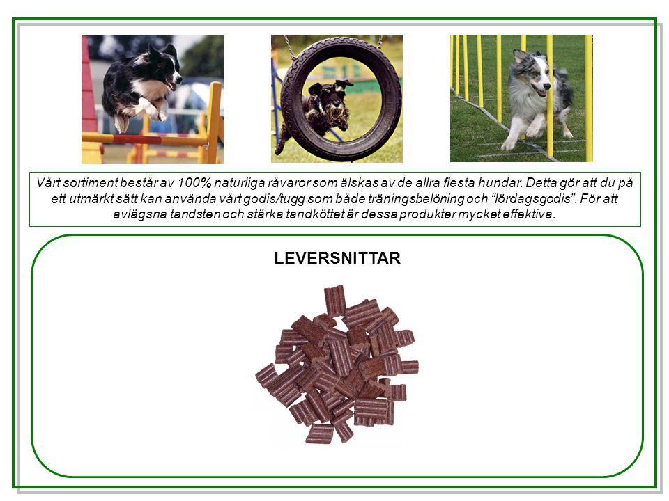LEVERSNITTAR Vårt sortiment består av 100% naturliga råvaror som älskas av de allra flesta hundar.