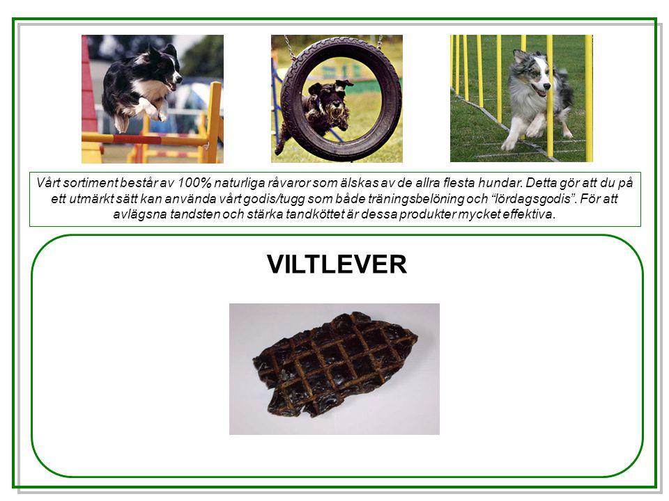 VILTLEVER Vårt sortiment består av 100% naturliga råvaror som älskas av de allra flesta hundar.