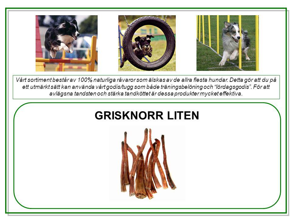 GRISKNORR LITEN Vårt sortiment består av 100% naturliga råvaror som älskas av de allra flesta hundar.