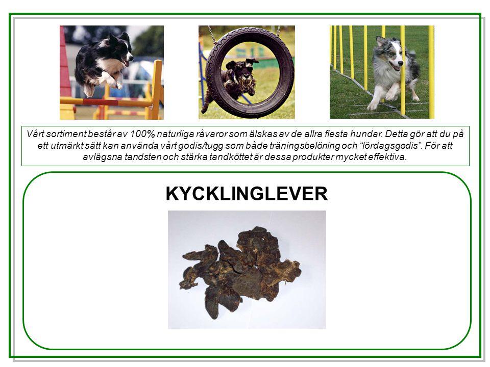 KYCKLINGLEVER Vårt sortiment består av 100% naturliga råvaror som älskas av de allra flesta hundar.