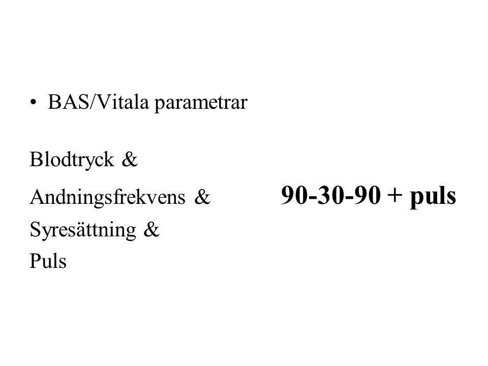 BAS/Vitala parametrar Blodtryck & Andningsfrekvens & 90-30-90 + puls Syresättning & Puls
