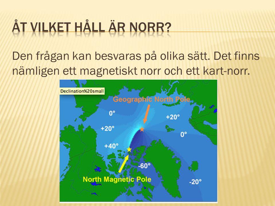 Den frågan kan besvaras på olika sätt. Det finns nämligen ett magnetiskt norr och ett kart-norr.