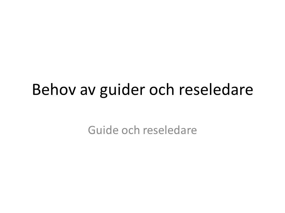 Behov av guider och reseledare Guide och reseledare
