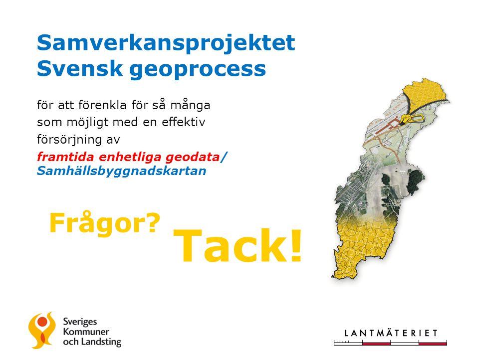 Samverkansprojektet Svensk geoprocess för att förenkla för så många som möjligt med en effektiv försörjning av framtida enhetliga geodata/ Samhällsbyg