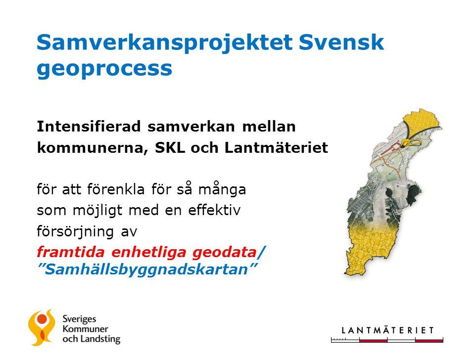 Intensifierad samverkan mellan kommunerna, SKL och Lantmäteriet för att förenkla för så många som möjligt med en effektiv försörjning av framtida enhe
