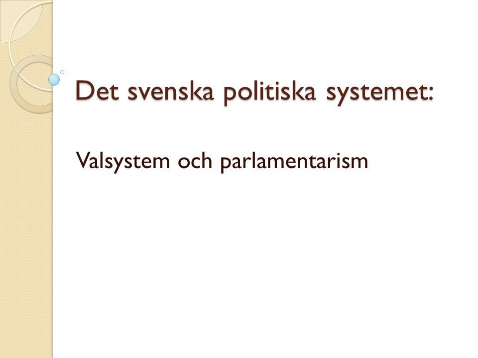 Det svenska politiska systemet: Valsystem och parlamentarism