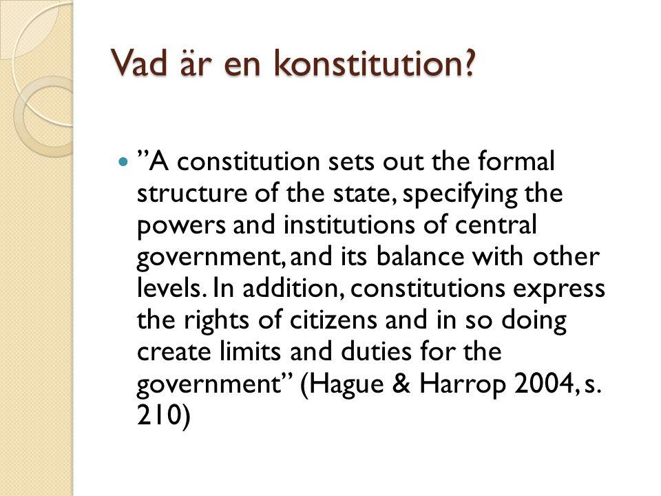 Viktiga aspekter/funktioner i konstitutioner Inledningssektion: med grundläggande principer och målsättningar Organisationssektion: reglerar de centrala offentliga institutionernas makt Rättighetskatalog: individuella och ev.