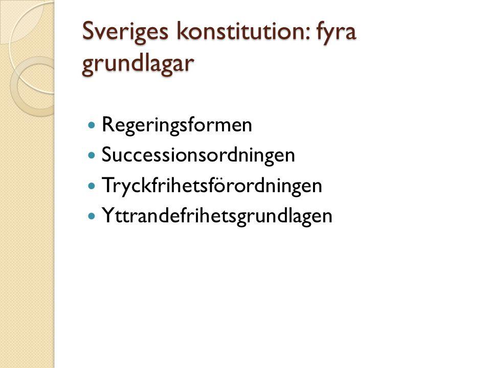 Statsskickets grunder: Regeringsformen ´ All offentlig makt i Sverige utgår från folket.