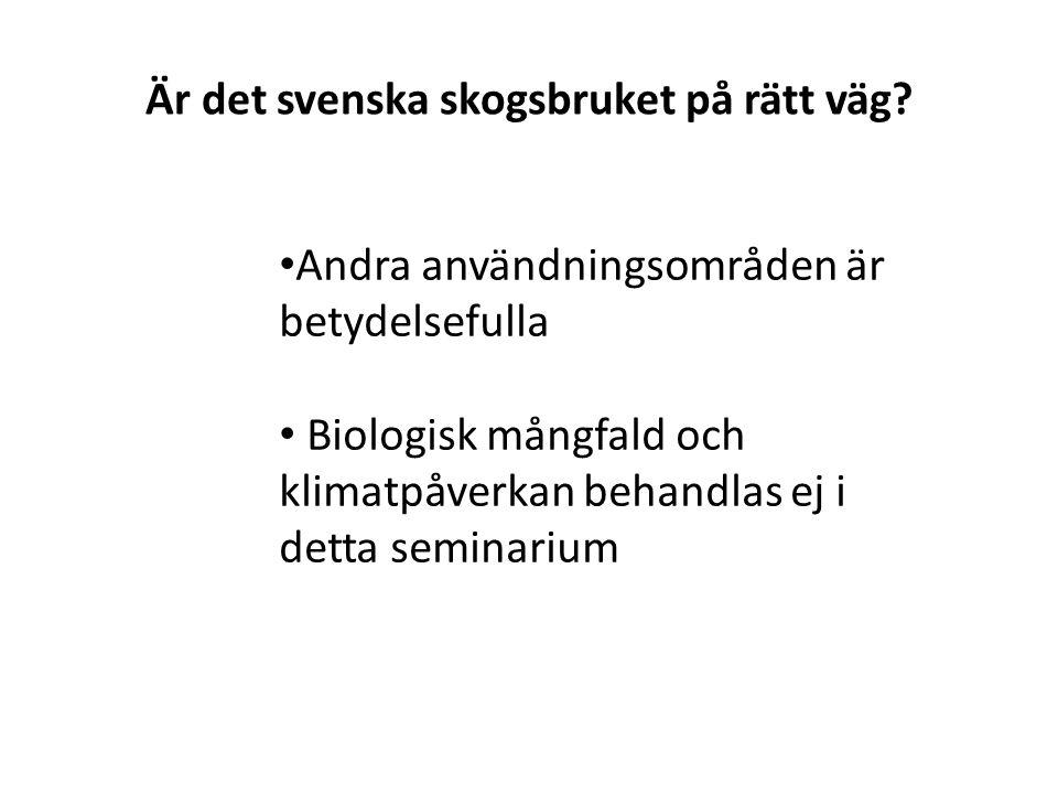 Är det svenska skogsbruket på rätt väg.