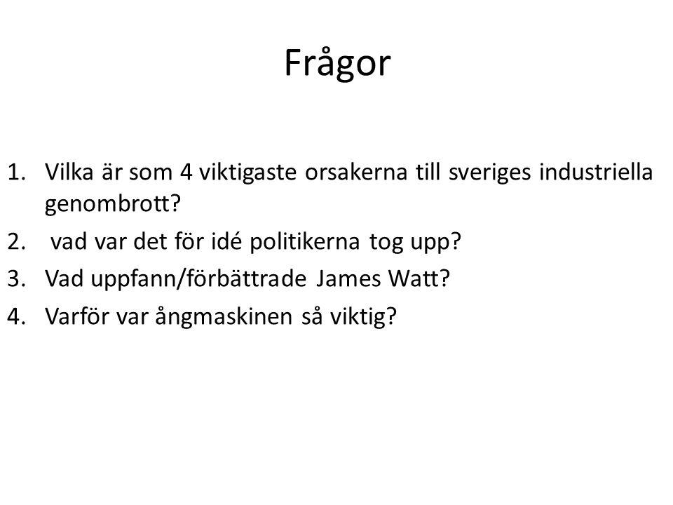 Frågor 1.Vilka är som 4 viktigaste orsakerna till sveriges industriella genombrott? 2. vad var det för idé politikerna tog upp? 3.Vad uppfann/förbättr