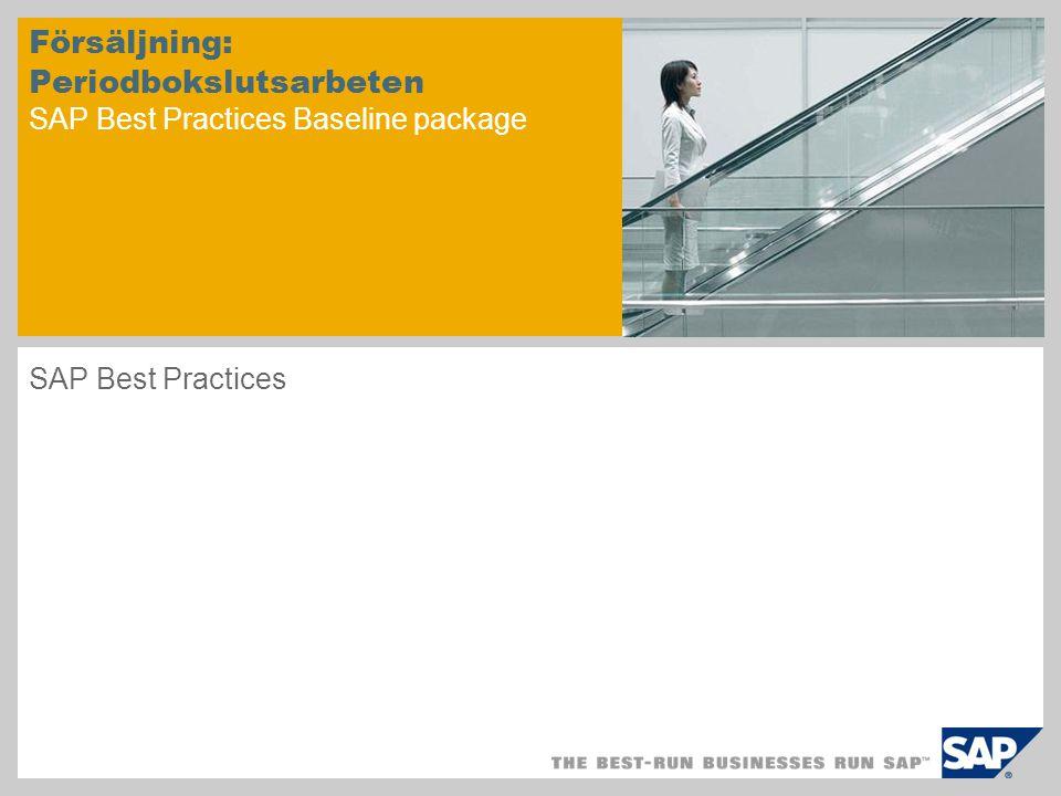 Försäljning: Periodbokslutsarbeten SAP Best Practices Baseline package SAP Best Practices
