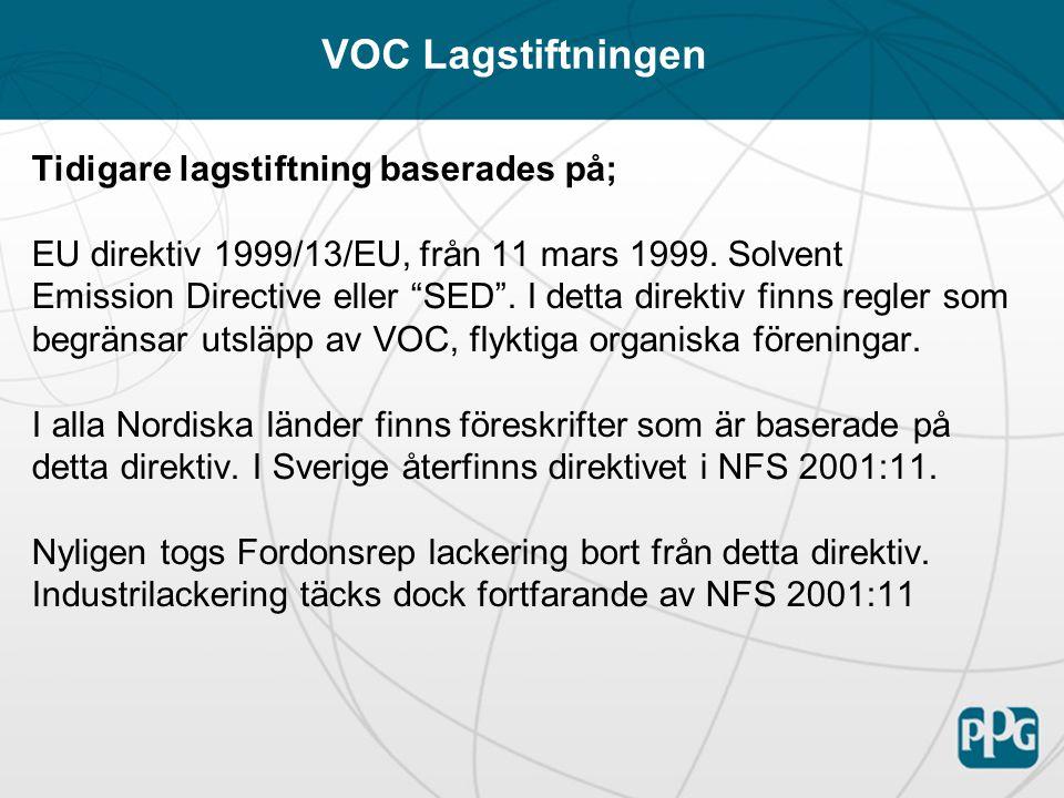 Tidigare lagstiftning baserades på; EU direktiv 1999/13/EU, från 11 mars 1999.