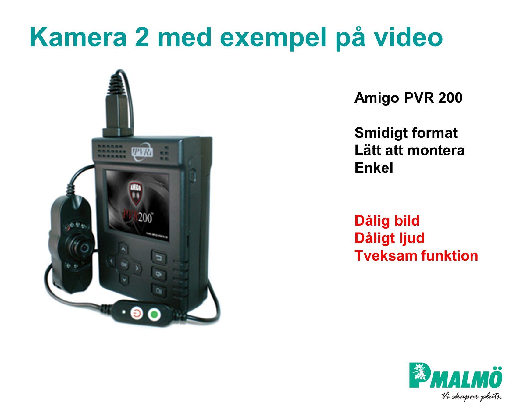 Kamera 2 med exempel på video Amigo PVR 200 Smidigt format Lätt att montera Enkel Dålig bild Dåligt ljud Tveksam funktion
