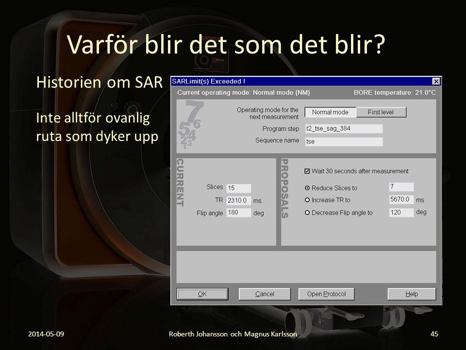 Varför blir det som det blir? 2014-05-09Roberth Johansson och Magnus Karlsson45 Historien om SAR Inte alltför ovanlig ruta som dyker upp