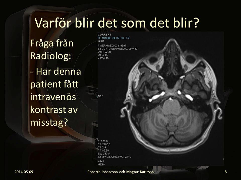 Varför blir det som det blir? Fråga från Radiolog: - Har denna patient fått intravenös kontrast av misstag? 2014-05-09Roberth Johansson och Magnus Kar