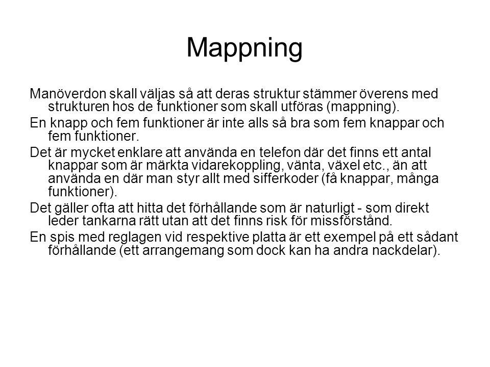 Mappning Manöverdon skall väljas så att deras struktur stämmer överens med strukturen hos de funktioner som skall utföras (mappning). En knapp och fem