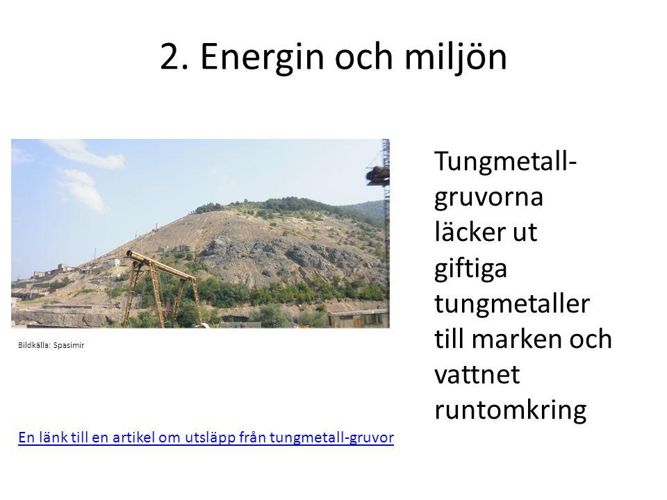 Tungmetall- gruvorna läcker ut giftiga tungmetaller till marken och vattnet runtomkring En länk till en artikel om utsläpp från tungmetall-gruvor Bild