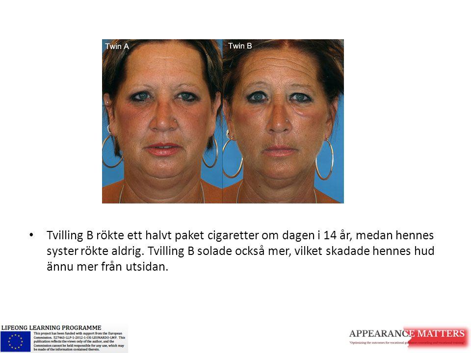Tvilling B rökte ett halvt paket cigaretter om dagen i 14 år, medan hennes syster rökte aldrig. Tvilling B solade också mer, vilket skadade hennes hud