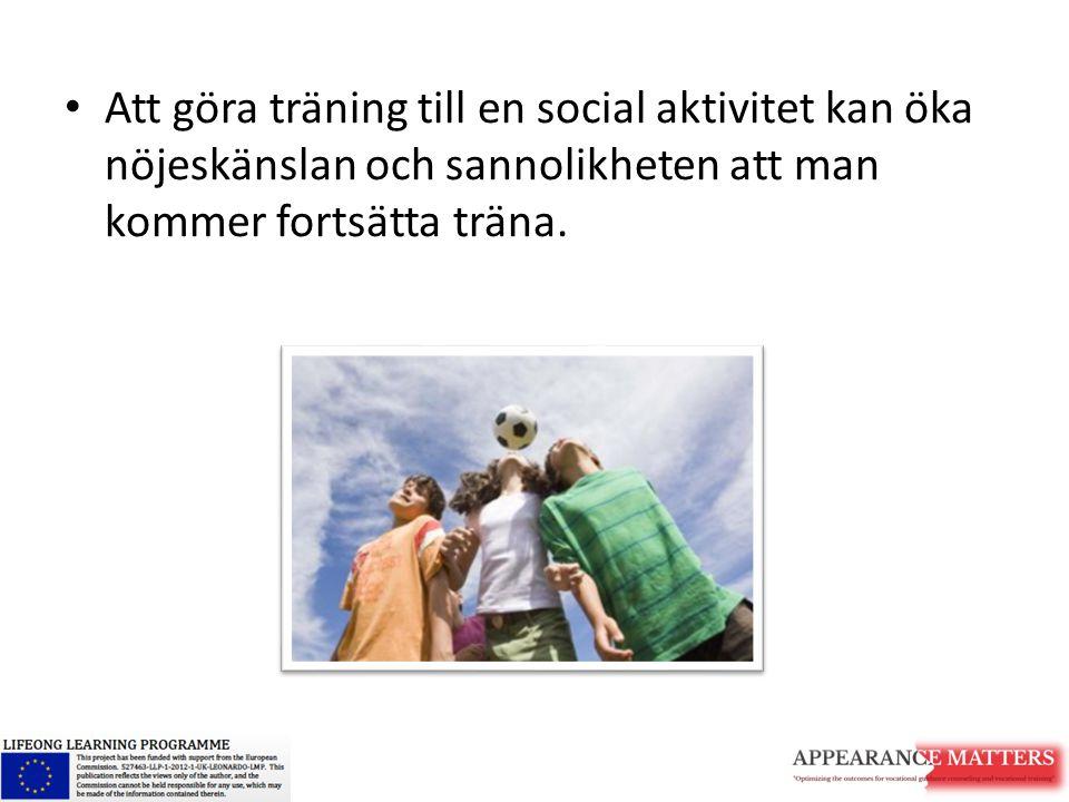 Att göra träning till en social aktivitet kan öka nöjeskänslan och sannolikheten att man kommer fortsätta träna.
