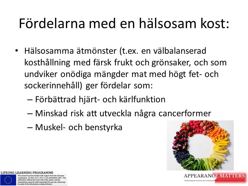 Fördelarna med en hälsosam kost: Hälsosamma ätmönster (t.ex. en välbalanserad kosthållning med färsk frukt och grönsaker, och som undviker onödiga män