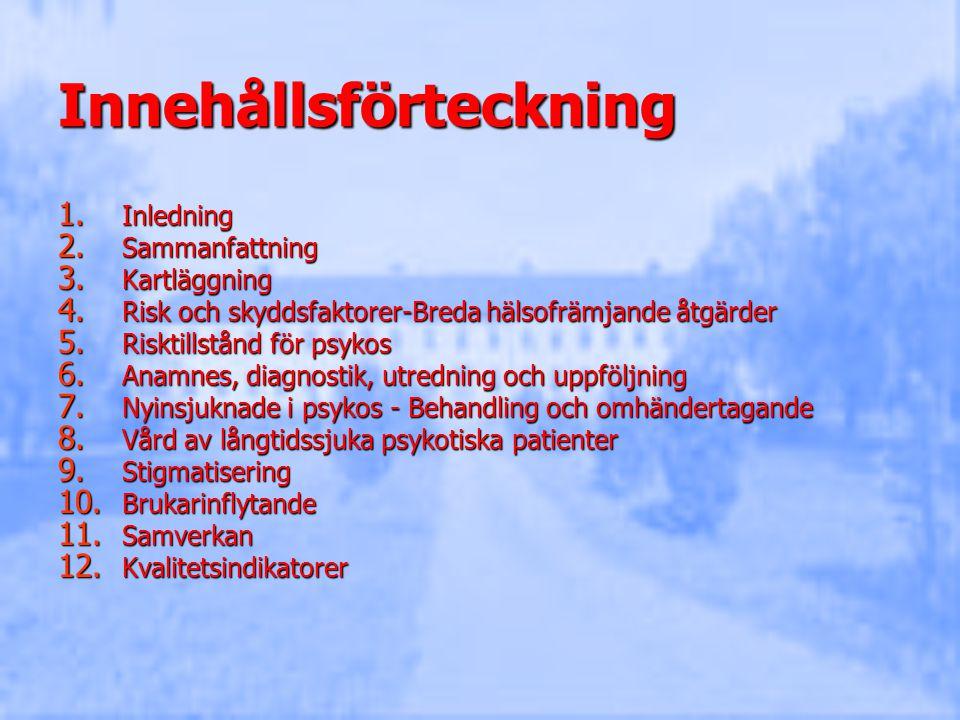 Metabol utredning och uppföljning Görs på alla nyinsjuknade Görs på alla nyinsjuknade Görs varje halvår vid neurolaptikabehandling Görs varje halvår vid neurolaptikabehandling –Somatiskt status, midjemått, BMI, blodtryck, rutinblodstatus, fasteblodsocker, blodfetter.