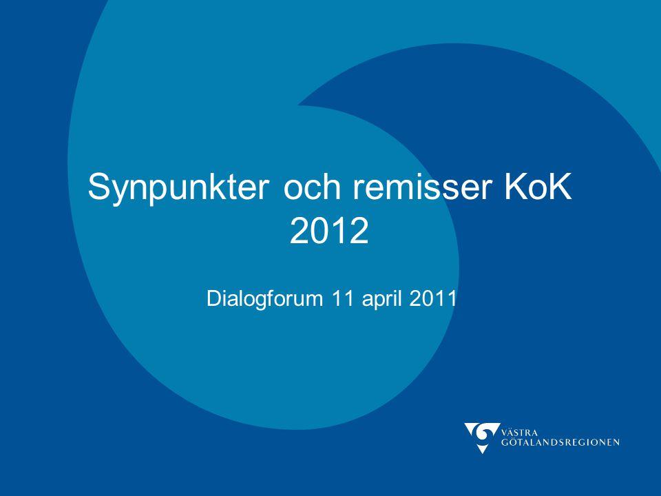 Synpunkter och remisser KoK 2012 Dialogforum 11 april 2011